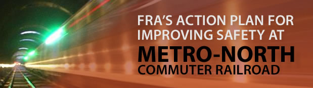 FRA's action plan for improving safety at Metro-North commuter railroad