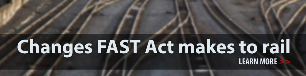 Changes FAST Act makes to Rail