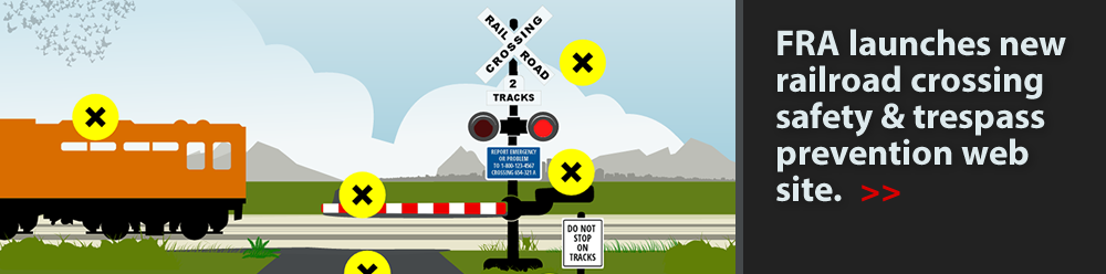 FRA launches new railroad crossing safety & trespass prevention web site.