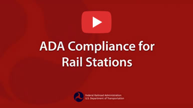 Click to watch ADA Compliance for Rail Stations